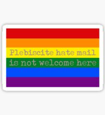 Plebiscite Hate Mail Is Not Welcome Here (Australia Marriage Equality) Sticker
