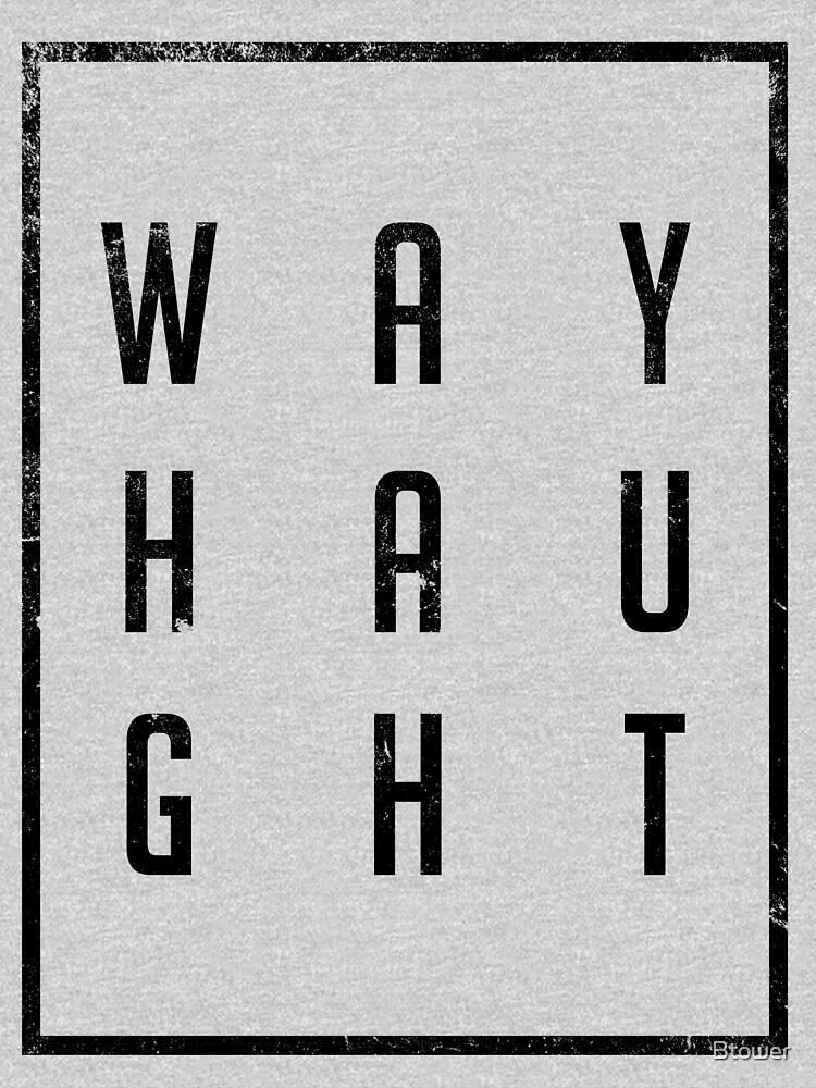 WayHaught Distressed by Btower