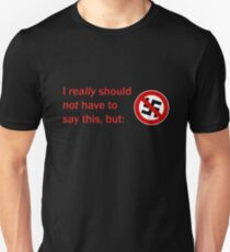 I REALLY should NOT have to say this, but.. T-Shirt
