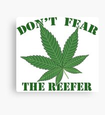 Don't Fear the Reefer Canvas Print