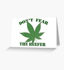 Don't Fear the Reefer Greeting Card