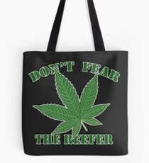 Don't Fear the Reefer Tote Bag