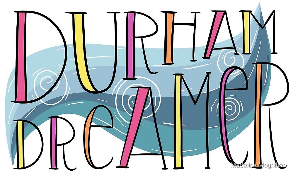 Durham Dreamer by Madeline Moynihan