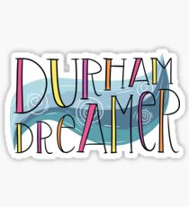 Durham Dreamer Sticker