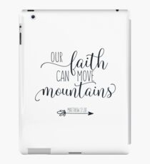 Bible Verse - Our Faith Can Move Mountains - Matthew 17:20 iPad Case/Skin
