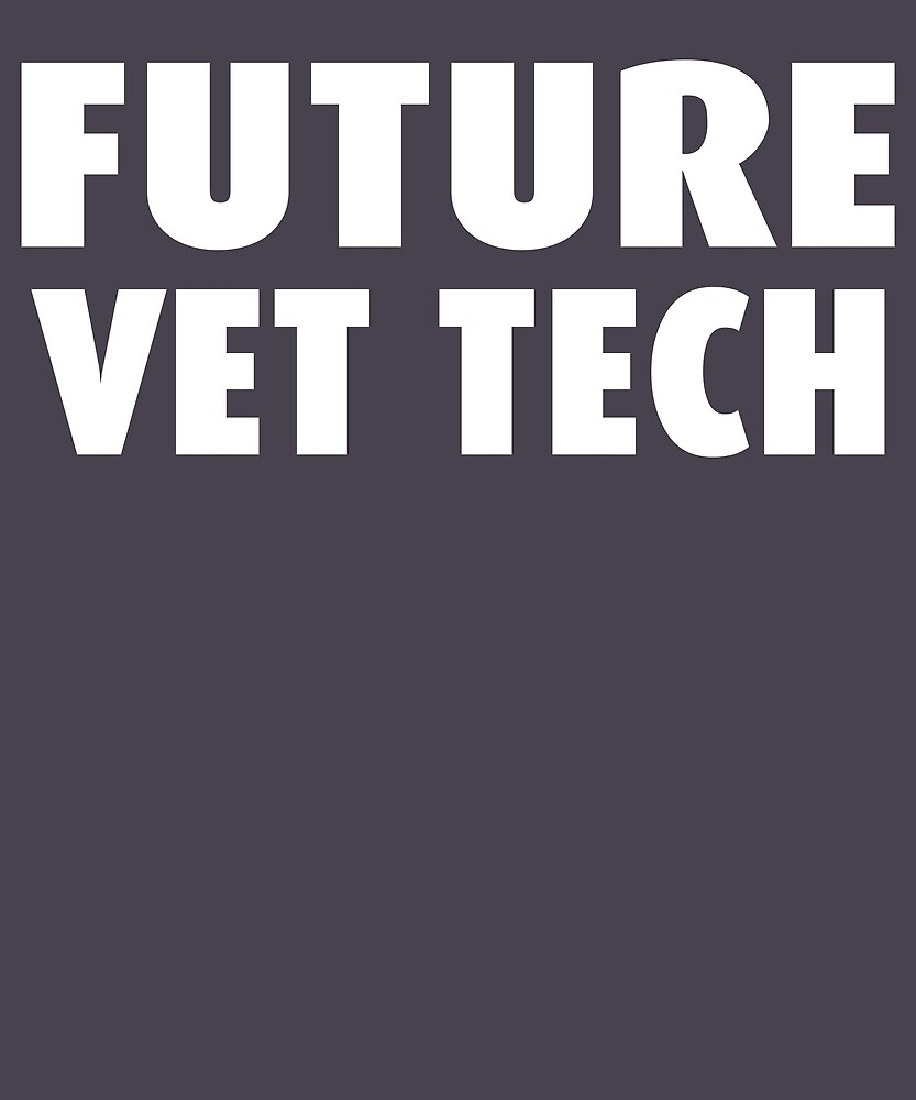 Future Vet Tech by AlwaysAwesome