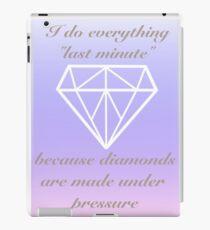 Diamonds are made under pressure iPad Case/Skin