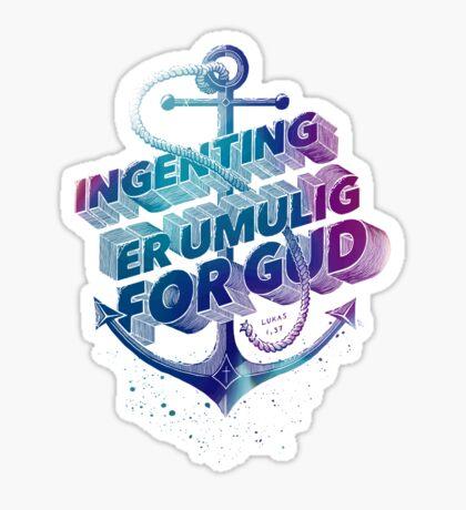 Ingenting er umulig for Gud Sticker