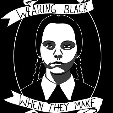 Wednesday Addams - Stop Wearing Black by thecreepstore