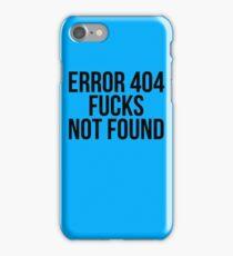 Error 404 Fucks Not Found iPhone Case/Skin