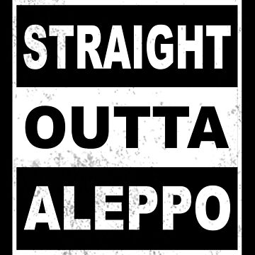 straight outta Aleppo by shorouqaw1