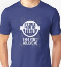 If I Smile from My Teeth - WHT T-Shirt