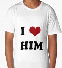 I love him Long T-Shirt