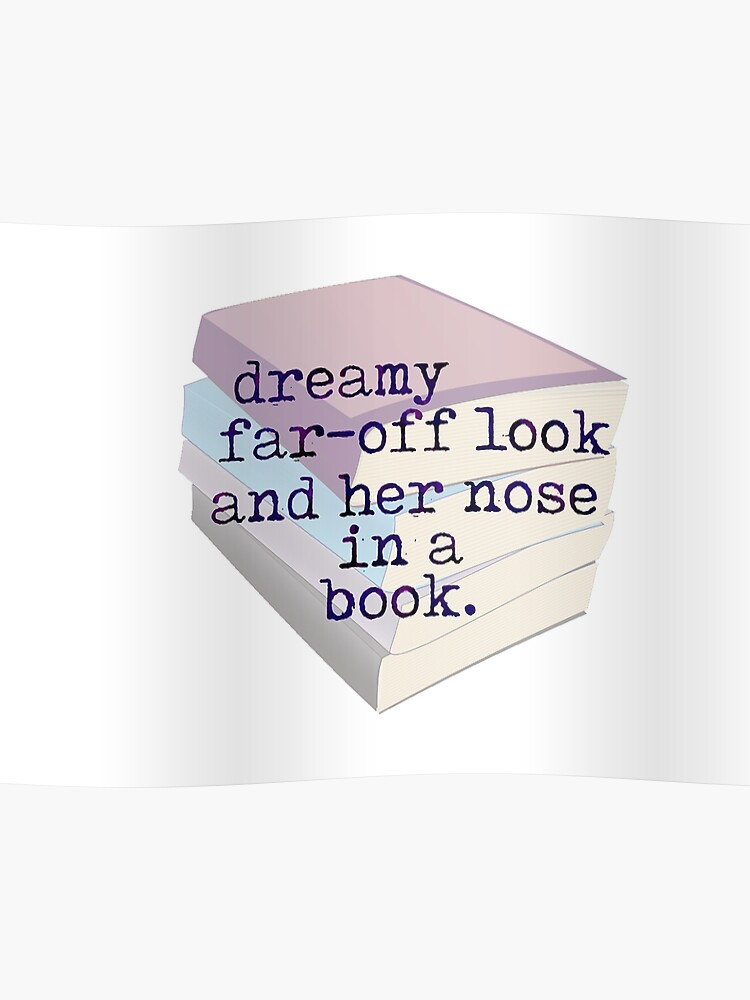 Regard Lointain Rêveur Et Son Nez Dans Une Citation De Livre Poster