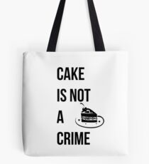 cake is not a crime Tote Bag
