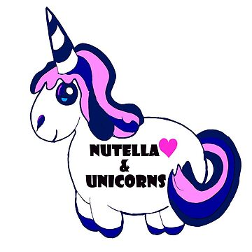 Nutella and Unicorns by Indiehippie