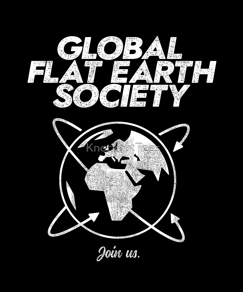 Flat Earth, Global Flat Earth Society, funny parody Distressed Shirt. by KnockoutTees