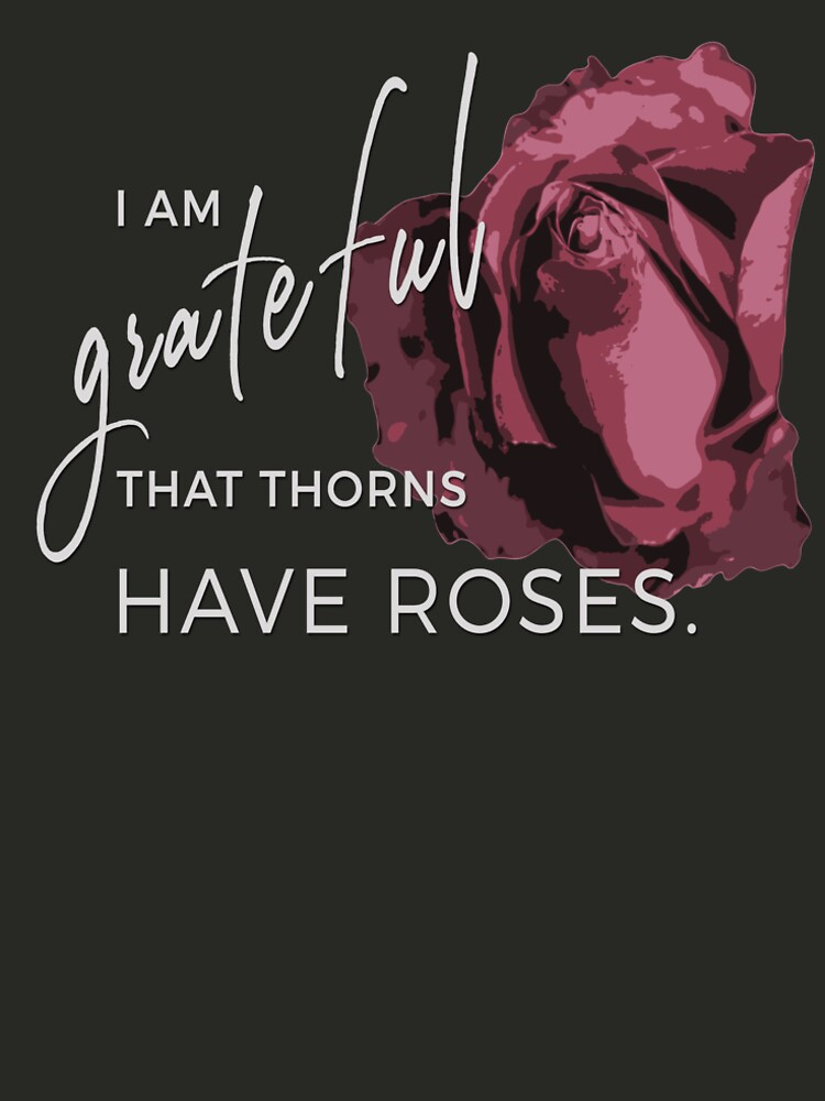 I am Grateful that Thorns have Roses. by M-ohlala