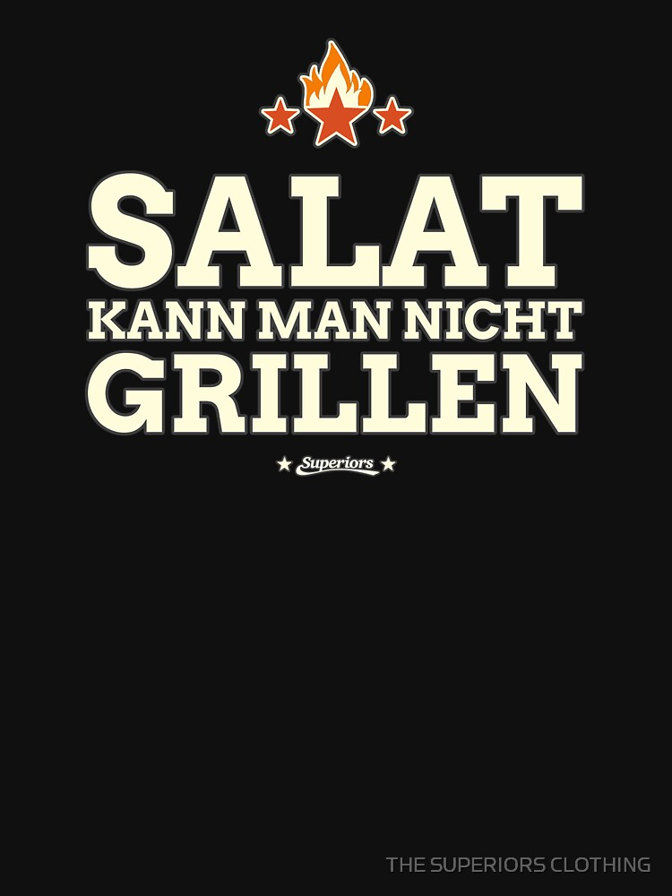 SUPERIORS ™ + SALAD CAN NOT BE GRILLED + Grillshirt Motiv + by superiors-shop