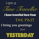 I am a Time Traveller by jefph