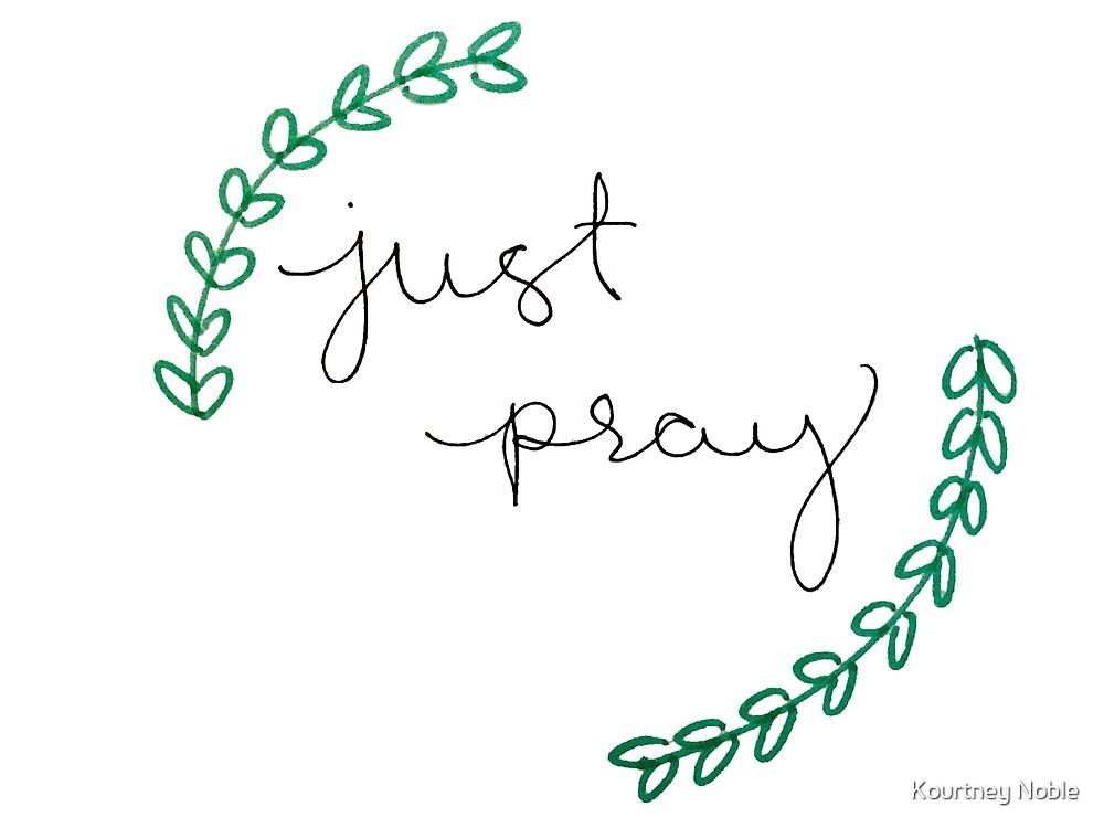 Just Pray by Kourtney Runski