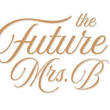 The Future Mrs B Wedding and Bridal Design by artbachelor
