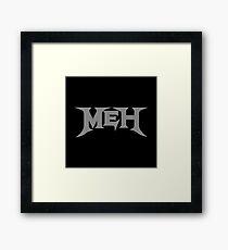 MEH -GA-DETH Framed Print