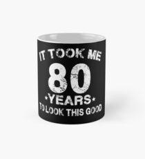 It Took Me 80 Years To Look This Good  Mug