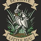 Be Brave, Little Bug by Mary Capaldi