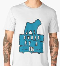 Owned By A Pug - Pug Life, Dog Lover, Pug Dog, Pet Men's Premium T-Shirt
