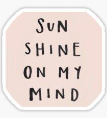 Sunshine on My Mind Sticker