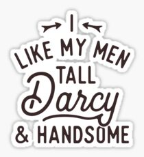 I Like My Men Tall Darcy and Handsome Funny Jane Austen Design Sticker