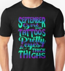 September Girl With Tattoos Pretty Eyes Thick Thighs T-Shirt