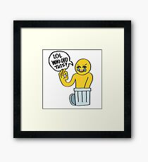 LOL WHO DID THIS? Framed Print