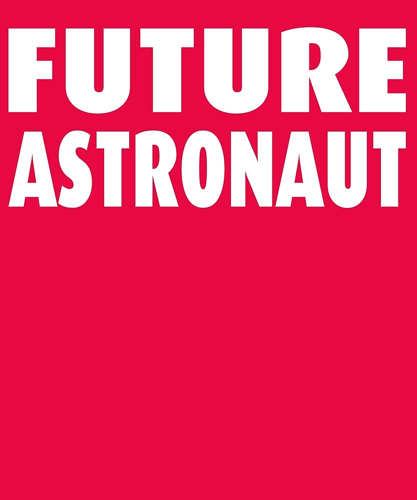 Future Astronaut by AlwaysAwesome