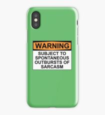 WARNING: SUBJECT TO SPONTANEOUS OUTBURSTS OF SARCASM iPhone Case