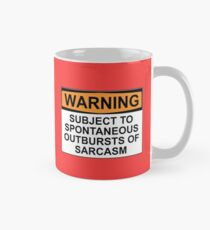 WARNING: SUBJECT TO SPONTANEOUS OUTBURSTS OF SARCASM Mug