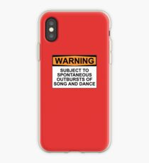 WARNING: SUBJECT TO SPONTANEOUS OUTBURSTS OF SONG AND DANCE iPhone Case