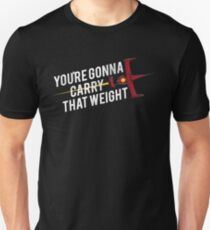 You're Gonna Carry That Weight Shirt Space Cowboy Unisex T-Shirt