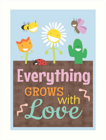 Everything Grows With Love by lisajaynemurray
