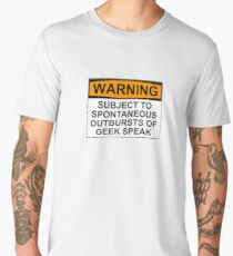 WARNING: SUBJECT TO SPONTANEOUS OUTBURSTS OF GEEK SPEAK Men's Premium T-Shirt