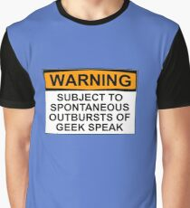 WARNING: SUBJECT TO SPONTANEOUS OUTBURSTS OF GEEK SPEAK Graphic T-Shirt