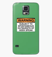 WARNING: SUBJECT TO SPONTANEOUS OUTBURSTS OF GEEK SPEAK Case/Skin for Samsung Galaxy