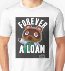 FOREVER A LOAN! T-Shirt