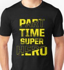Part time Super hero T-Shirt