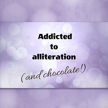 Addicted to alliteration by jewelsee