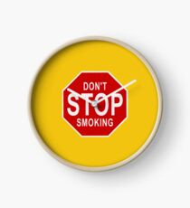 DON'T STOP SMOKING Clock