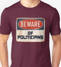 Beware of Politicians Unisex T-Shirt