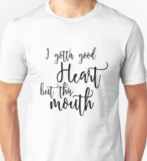 Good Heart Quote, Funny Personal Quote T-Shirt