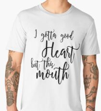 Good Heart Quote, Funny Personal Quote Men's Premium T-Shirt